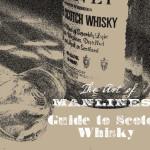 La guía de Art of Manliness para el whisky Escocés